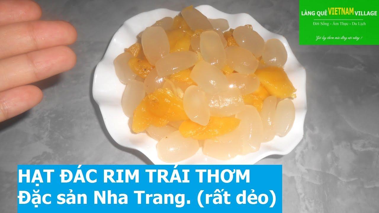 HẠT ĐÁC RIM DỨA, ĐẶC SẢN NHA TRANG RẤT DẺO THƠM - Làng quê Việt Nam village