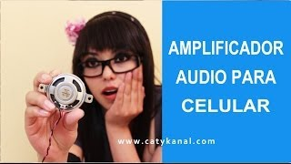 Amplificador de audio  para celular hecho por ti l Catykanal