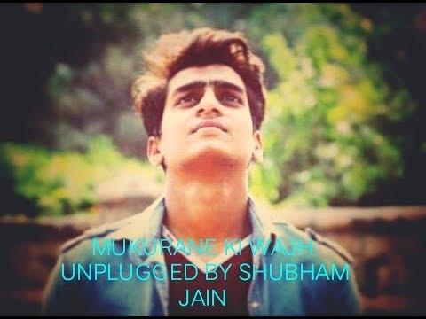 Muskurane Ki Wajh - Unplugged Cover || Shubham jain || Shubhempire