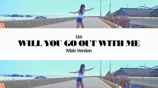 [MALE VERSION] DIA - Will you go out with me