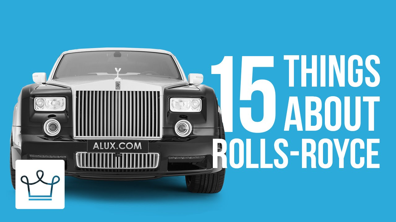15 Things You Didn't Know About ROLLS-ROYCE - YouTube