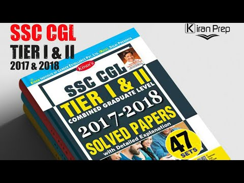 KIRAN'S SSC CGL TIER I & II 2017 TO 2018 SOLVED PAPERS   All in one 