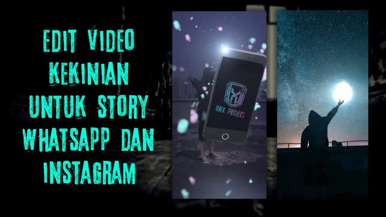 Cara Edit Video Kekinian Untuk Story Wa Dan Instagram Youtube