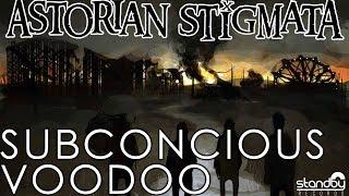 Astorian Stigmata - Subconcious Voodoo [AUDIO]