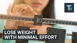 4 ways to lose weight with minimal effort