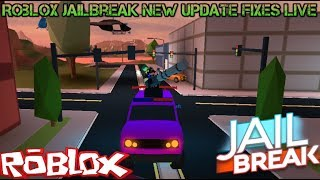ROBLOX JAILBREAK Update Fixes! Crazy New Update | 🔴 LIVE
