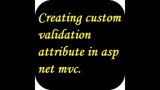 Creating custom validation attribute in asp net mvc