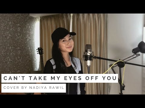 Can't Take My Eyes Off You - Nadiya Rawil Cover