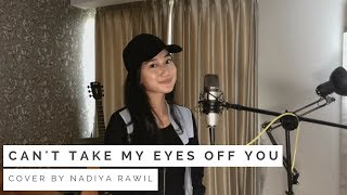 Can t Take My Eyes Off You Nadiya Rawil Cover MP3