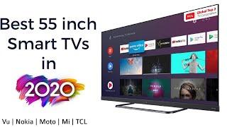 Best 55 inch Smart TVs in 2020   Vu cinema ,Moto TV, Nokia TV, TCL C8 & Mi Tv 4x 2020 edition