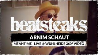 "Arnim schaut ""Beatsteaks – Meantime (live @ Wuhlheide 360 Grad Video)"