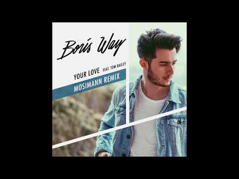 Boris Way feat. Tom Bailey - Your Love (Mosimann Remix)