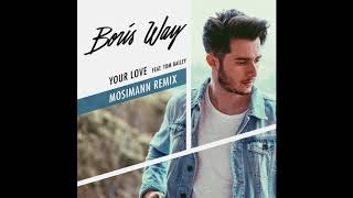 Boris Way Feat Tom Bailey Your Love Mosimann Remix
