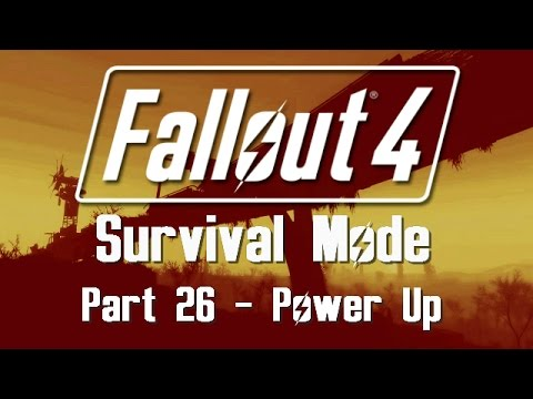 Fallout 4: Survival Mode - Part 26 - Power Up
