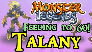 Monster Legends - Feeding to 60! : Talany
