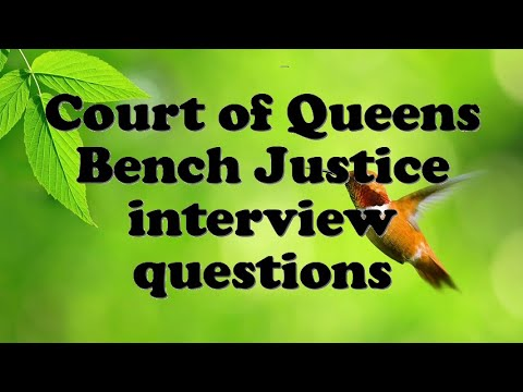 Court of Queens Bench Justice interview questions