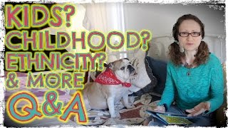 Do I Want Kids, My Childhood, Ethnicity +   Personal Q&A Pt1