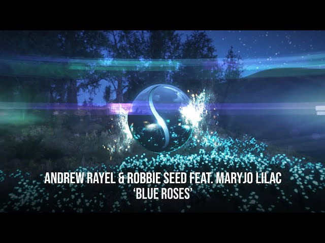 Andrew Rayel & Robbie Seed feat.  MaryJo Lilac - Blue Roses (Official Lyric Video)