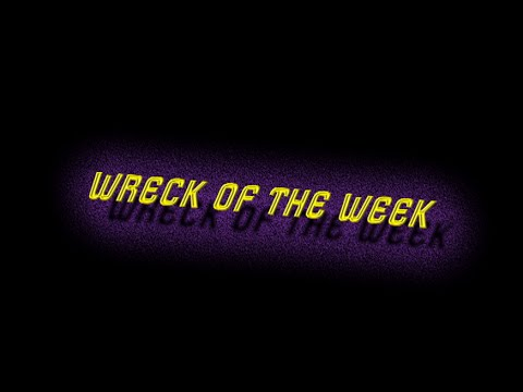 Wreck of The Week 5 9 15