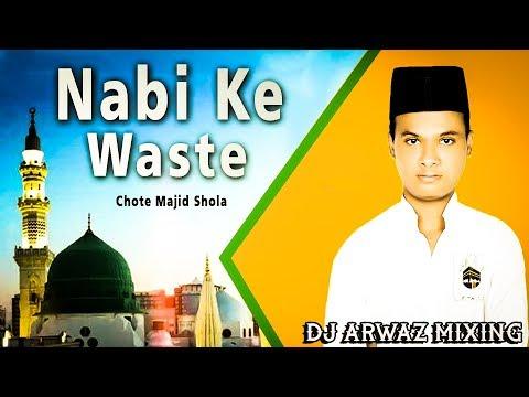 Nabi Ke Vaste(Yaa Rasool Mix)-DJ Arwaz Mixing