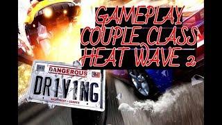 Dangerous Driving 2019 Couple Class Heat Wave 2 #dangerousdriving