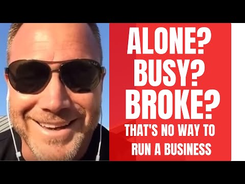 Alone, Busy & Broke is no Way to Run a Business