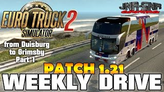 ETS 2 PATCH 1.21 | Duisburg to Grimsby Paradiso LDT G7 Part 1  | WEEKLY DRIVE