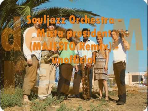 Souljazz Orchestra Mista president (MAJESTO Remix) unofficial mp3
