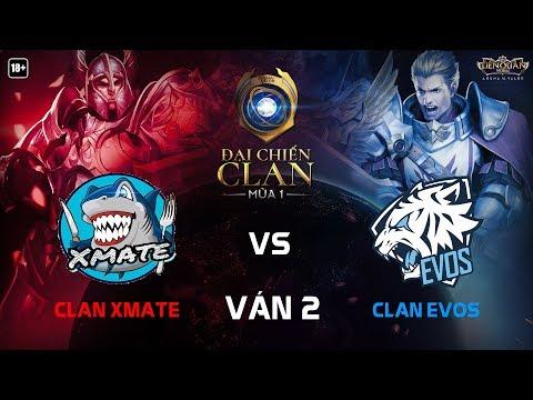 Clan Xmate vs Clan Evos [Showmatch][Ván 2] - Garena Liên Quân Mobile