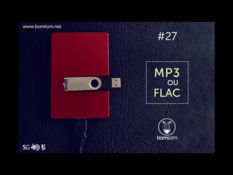 Bom Som #27 - MP3 ou Flac (Podcast)
