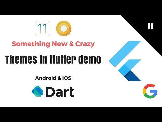 Google's Flutter Tutorials    11 - Theming (Light / Dark) Demo   Android & iOS   Dart