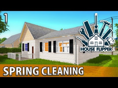 HOUSE FLIPPER | Spring Cleaning a VERY Dirty Property | Episode 1
