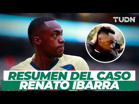 RESUMEN: Caso Renato Ibarra | TUDN