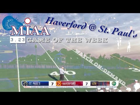 Haverford at St. Paul's OT Thriller   MIAA Game of the Week (3.23)