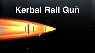 Kerbal Railgun - Interplanetary Bombardment
