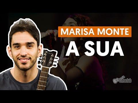 A Sua - Marisa Monte (aula De Violão Completa)