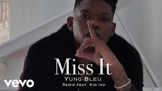 Yung Bleu - Miss It (Remix - Audio) ft. Kid Ink