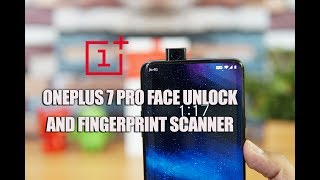 OnePlus 7 Pro Face Unlock and In-Display Fingerprint Scanner Performance