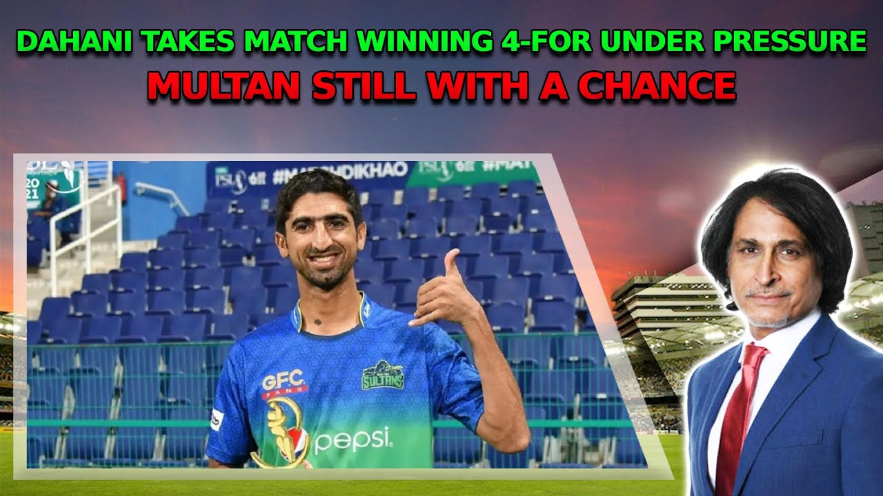 Dahani takes match winning 4-for under pressure | Multan still with a chance