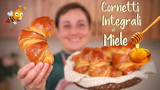 CORNETTI INTEGRALI AL MIELE Ricetta Facile - Whole Wheat Croissant with Honey Easy Recipe