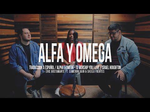 Alfa Y Omega + Vivo Para Adorar - Israel Houghton Spanish Version Por Eric Bustamante