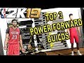 TOP 3 POWER FORWARD BUILDS in NBA 2K19