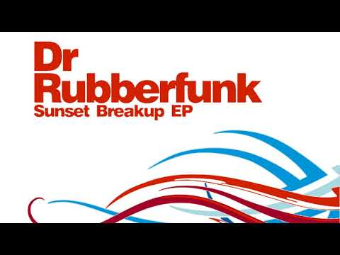 Dr Rubberfunk - Come Back Breaker