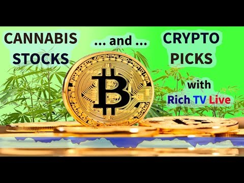 Marijuana Stocks and Cryptocurrency Picks with Rich TV Live // hemp pot cannabis weed 2018 bitcoin