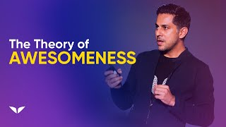 "The Theory of Awesomeness (How to Live in the ""Ultimate State of Human Existence"")"