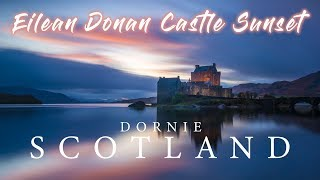 Landscape Photography | Eilean Donan Castle Sunset | Scotland