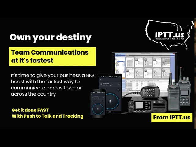 Own your destiny - iPTT us Nationwide Push to Talk and Tracking