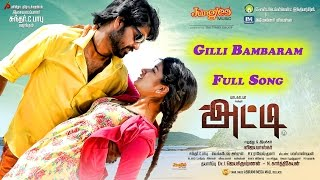 Atti Tamil Film | Gilli Bambaram Full Song | Ma Ka Pa Anand | Sundar C Babu | Vijaya Baskar