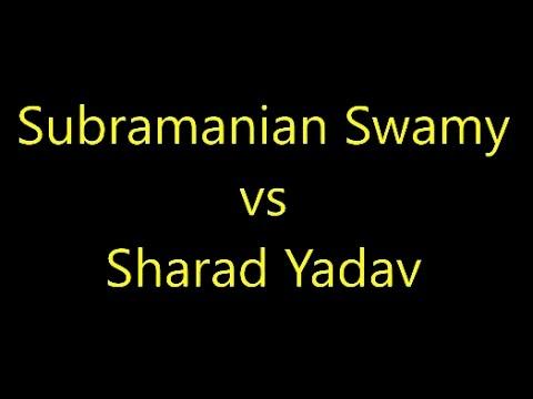 Subramanian Swamy VS Sharad Yadav