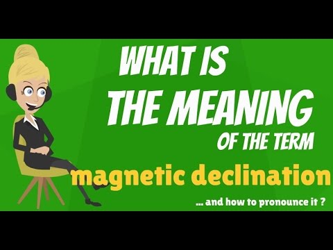 What is MAGNETIC DECLINATION? What does MAGNETIC DECLINATION mean? MAGNETIC DECLINATION meaning